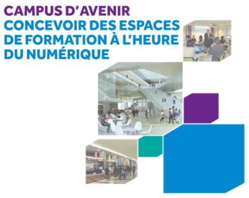 Guide Campus d'avenir 2015 : Concevoir des espaces de formation à l'heure du numérique