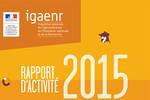 Rapport d'activité 2015 de l'I.G.A.E.N.R.