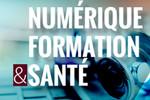 30 juin 2016 : 1ère journée nationale Numérique, Formation & Santé