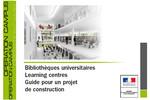 Guide : Projet de construction de bibliothèques universitaires Learning centres