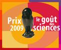 """Prix 2009 """"le goût des sciences"""""""