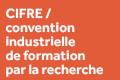 CIFRE - La convention industrielle de formation par la recherche