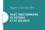 Rapport d'activité 2011 du Haut fonctionnaire de défense et de sécurité