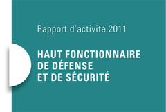 Rapport d'activité Haut Fonctionnaire de défense et de sécurité 2011