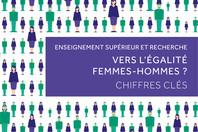 Enseignement supérieur et recherche - Vers l'égalité Femmes-Hommes? Chiffres clés