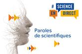 """""""Science en direct"""" : une mise en avant des apports de la science dans notre société"""