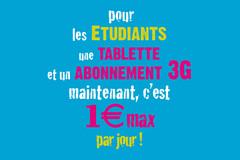 tablette et abonnement 3G à 1euro/max par jour pour les étudiants