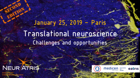 "NeurATRIS 2nd edition of ""Translational neuroscience: challenges and opportunities"", on January 25, 2019, in Paris"