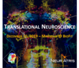"The third edition of ""Translational neuroscience Day"" organized by NeurATRIS and Dhune and hosted by BioFIT on December 10, 2019"